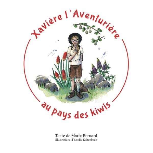 Livre Xavière l'Aventurière au Pays des Kiwis Tome 2 Livre pour enfant par Marie Bernard