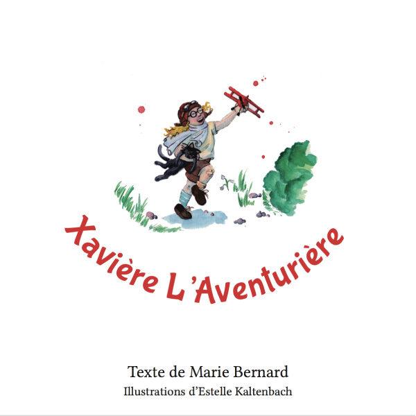 Livre Xavière l'Aventurière Tome 1 Livre pour enfant par Marie Bernard